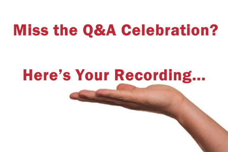Miss the Q&A Celebration_Here's Your Recording