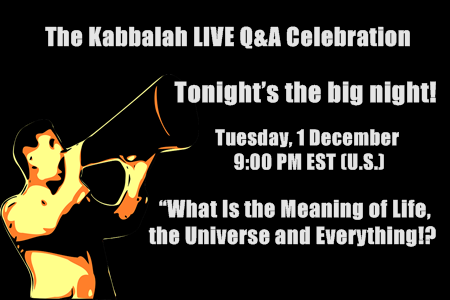 Tonights the big night_Kabbalah LIVE QA Celebration