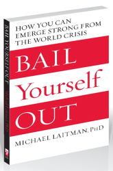 Bail Yourself Out: How You Can Emerge Strong from the World Crisis by Dr. Michael Laitman