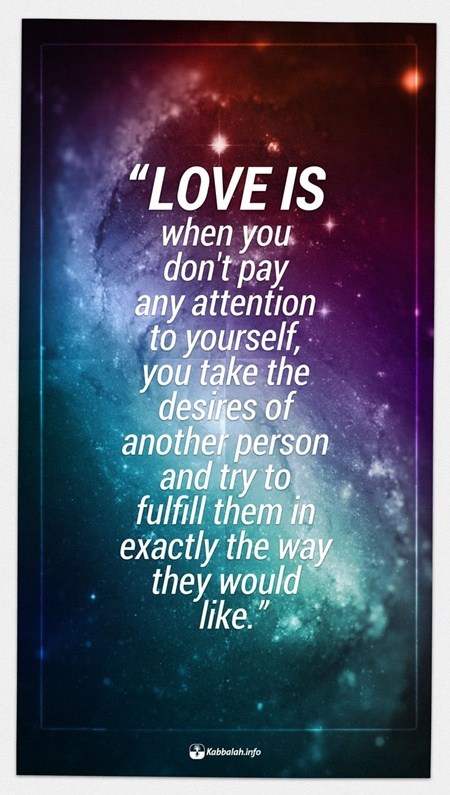 Love Is When You Don't Pay Any Attention To Yourself [Kabbalah Quote Fascinating Spiritual Quotes About Love