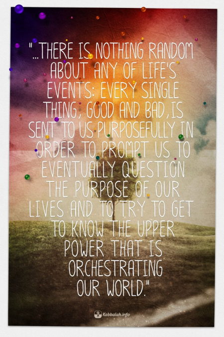 There Is Nothing Random About Life's Events... [Kabbalah Quote]