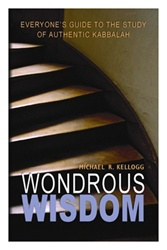 Wondrous Wisdom: Everyone's Guide to the Study of Authentic Kabbalah